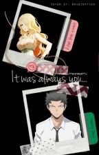 It was always you...  (irina x karasuma fanfic) by matureonearu