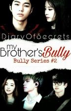 My Brother's Bully by DiaryOfSecrets
