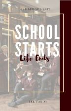 [COMPLETED] School Starts Life Ends by RyeongRi_16