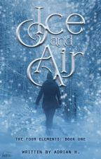 Ice and Air (The Four Elements: Book 1) (REWRITING/REVISIONING) by edeapenn