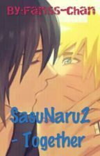 SasuNaru2 - Together (zawieszone) by Fariss-chan
