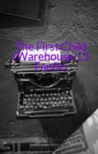 The First Child (Warehouse 13 Fanfic) by RockinTennis
