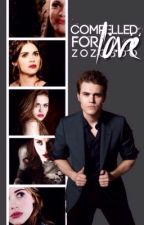Compelled For Love (The Vampire Diaries Fan Fic) by ZoZoBoo