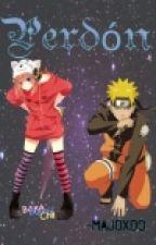 Perdon...||Naruto y Tu|| by -Nxdie