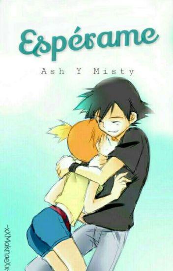 Espérame ➵ Ash Y Misty [EDITANDO]