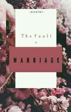 THE FAULT IN MARRIAGE by Decaprn