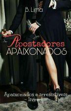 Apostadores Apaixonados - Livro 1 by Bella-Lima