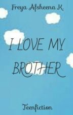I love My Brother by perahukertas_