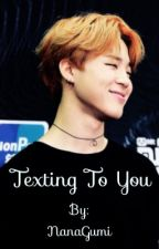 Texting To You- BTS by NanaGumi