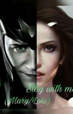 Stay with me... ( Мэри/Локи ) by KatnissEverdeen149