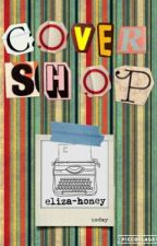 Cover Shop! ON HIATUS by eliza-honey