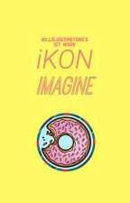 iMAGINE iKON Yuk by billiejoeamsyong