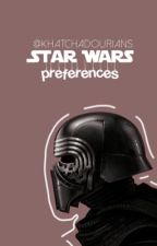 Star Wars Preferences. by khatchadourians
