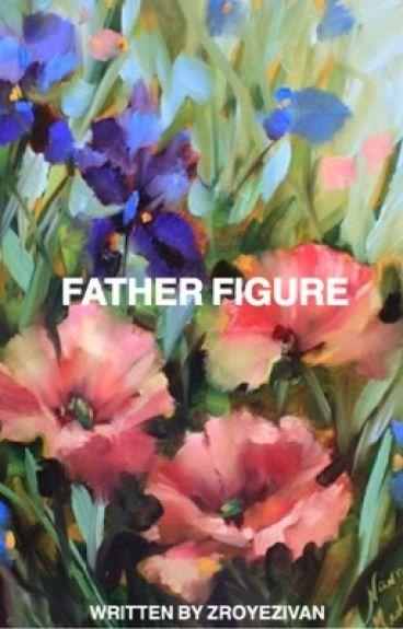 Father Figure≎ziam au