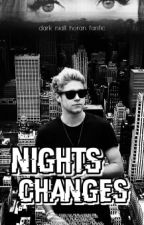Nights Changes  by horanwriter