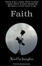 Faith (ON HOLD) by kinzashiza