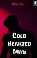 Cold Hearted Man by MyBabyZee