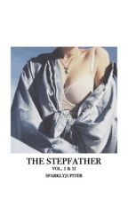 The StepFather Vol. 1 & 2 by sparklyjupiter