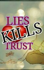 Lies KILLS Trust (SPG) COMPLETE.. by shaunessy20