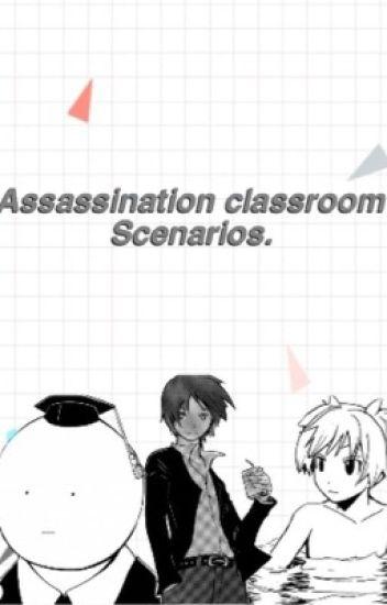 Assassination classroom scenarios.