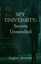 Spy University: Secrets Unravelled by angles_demons