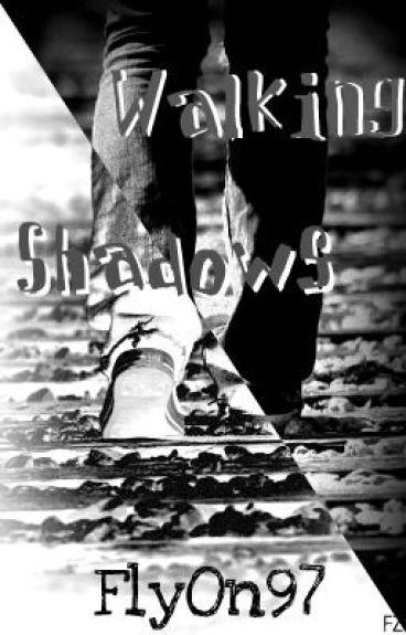Walking Shadows by FlyOn97