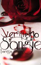 Vermelho Sangue by LarissaSiriani