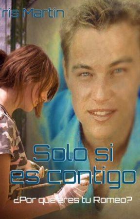 Solo contigo [Finalizada] by TrisMartin
