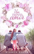 Um Novo Amor by BiancaBrito0