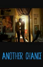 ANOTHER CHANCE by sometimesistrue
