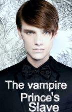 The Vampire Prince's Slave. (T.V.P.S) by PandaxSaur