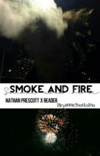 Smoke and Fire  (Nathan Prescott  X Reader) by Brynna5SOSlolno