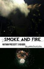 Smoke and Fire  (Nathan Prescott  X Reader) by bryxdominates