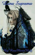 Luna Suprema by RoseMarieWolf