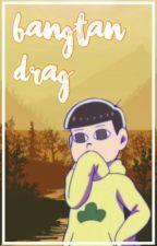 Bangtan Drag by _trashmooooo_