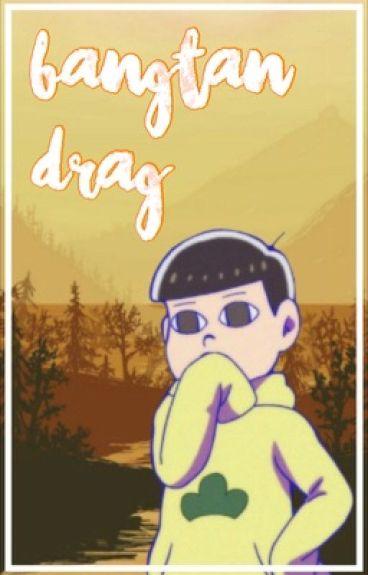 Bangtan Drag