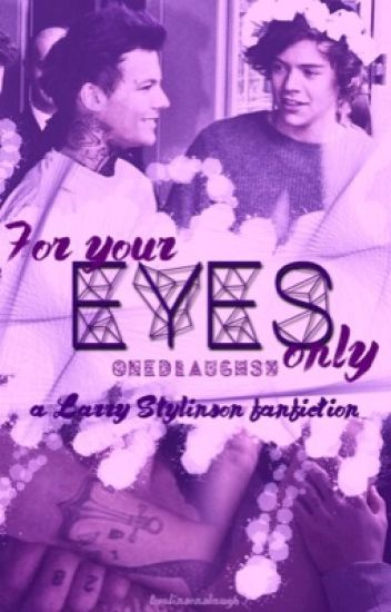 For your eyes only - Larry Stylinson