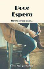 Doce Espera by RaayRoodriiguees