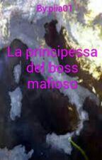 La principessa del boss mafioso #Wattys2017 by piia01