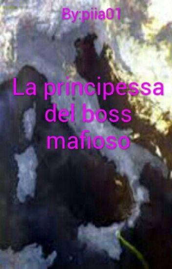 La principessa del boss mafioso #Wattys2017