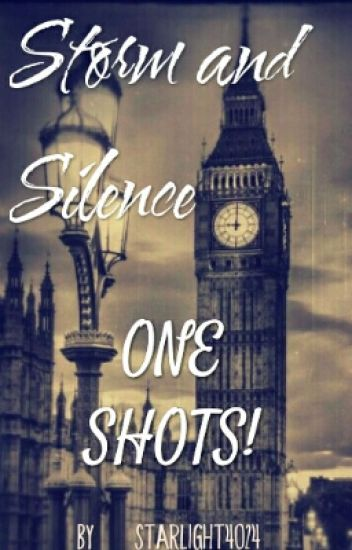 Storm And Silence One Shots