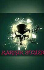 KARIŞIK SÖZLER (smile) by mervesonmez23