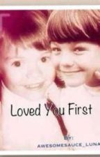 Loved You First (Larry Fanfic) by brybryyy
