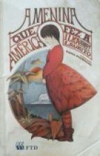 A Menina Que Fez A América by BettaCarvalho