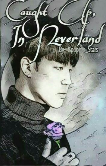 Caught Up, In Neverland [JM]