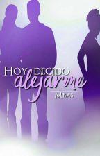 Hoy decido alejarme [2] (EDITANDO) by M-B-A-S