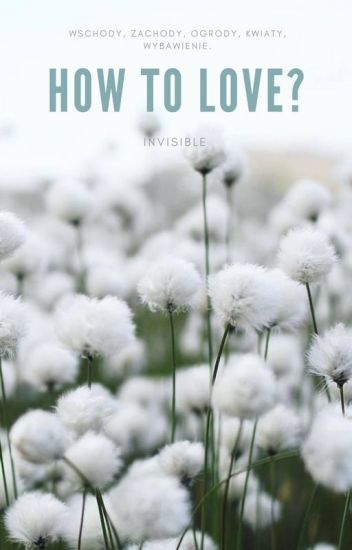 How to love?