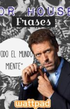 Dr House Frases by JessicaHerondale01