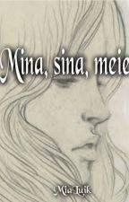 Mina, sina, meie (pausil) by MiaLuik