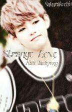 Strange Love [Book 2] || Kim Taehyung  by Sakurakochi1